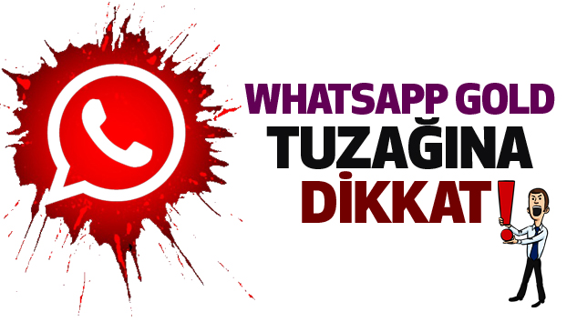 Whatsapp gold tuzağına dikkat..!