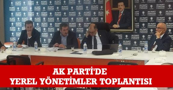 Ak Parti'de Yerel Yönetimler Toplantısı