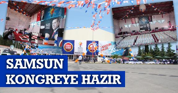 AK Parti Samsun İl Kongresi için hazırlıklar tamamlandı