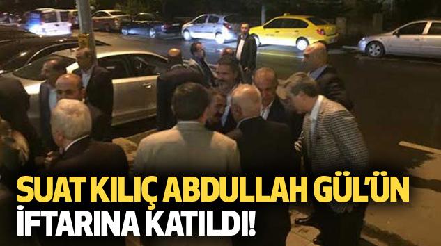 Suat Kılıç Abdullah Gül'ün İftarına Katıldı!