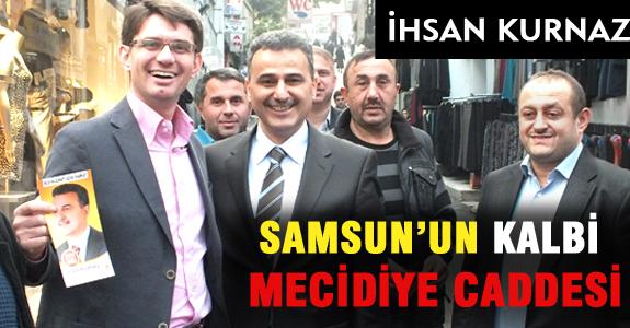 'SAMSUN'UN KALBİ MECİDİYE CADDESİ'