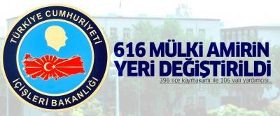 616 mülki idare amirinin görev yeri değişti