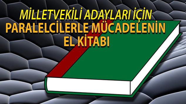 Milletvekili Adayları İçin 'Paralelcilerle' Mücadelenin El Kitabı