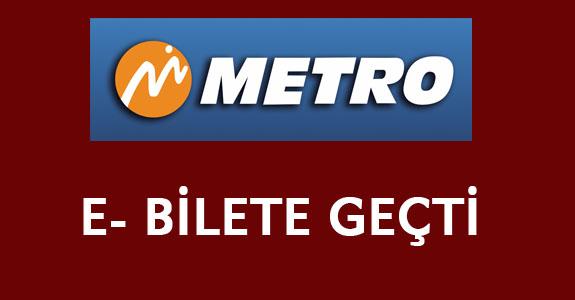 METRO TURİZM E- BİLETE GEÇTİ