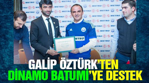 Galip Öztürk'ten Dinamo Batumi'ye Destek