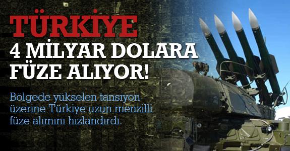 Türkiye 4 Milyar Dolara Füze Alıyor!
