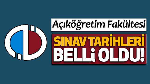 Açıköğretim Fakültesi Sınav Tarihleri Belli Oldu!