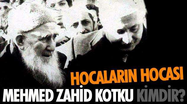 Hocaların Hocası  Mehmed Zahid Kotku Kimdir?