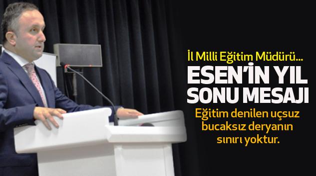 İl Milli Eğitim Müdürü Coşkun Esen´İn Yıl Sonu Mesajı..