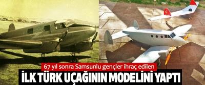 67 yıl sonra Samsunlu gençler ihraç edilen İlk Türk Uçağının Modelini Yaptı