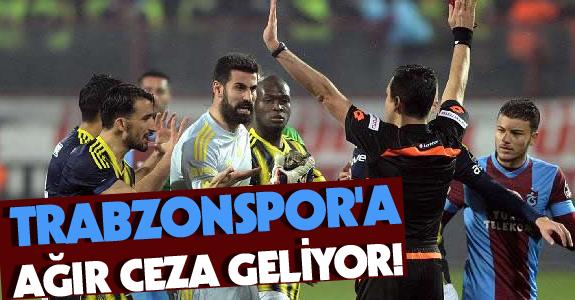 TRABZONSPOR'A AĞIR CEZA GELİYOR!
