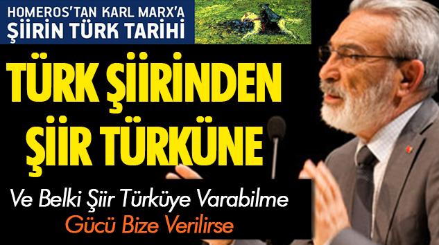 Türk Şiirinden Şiir Türküne Ve Belki Şiir Türküye Varabilme Gücü Bize Verilirse