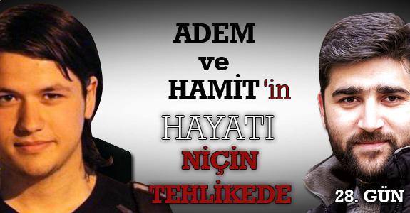 Adem ve Hamit'in hayatı niçin tehlikede