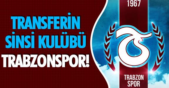 TRANSFERİN SİNSİ KULÜBÜ TRABZONSPOR!
