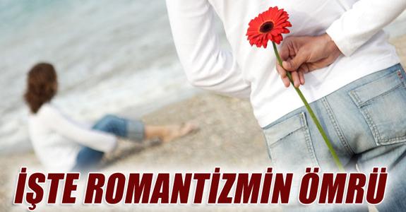 İŞTE ROMANTİZMİN ÖMRÜ!