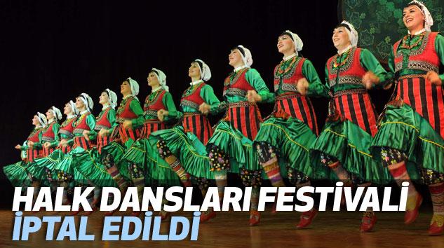 Halk Dansları Festivali  İptal Edildi