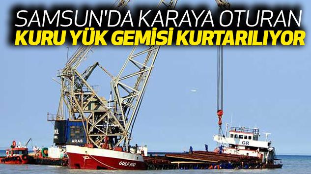Samsun'da Karaya Oturan Kuru Yük Gemisi Kurtarılıyor