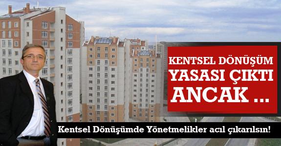 Sinan Türkkan: Kentsel Dönüşümde Yönetmelikler acıl çıkarılsın!