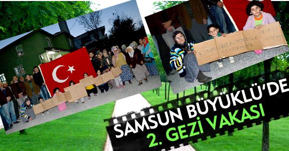 SAMSUN BÜYÜKLÜ'DE 2. GEZİ VAKASI