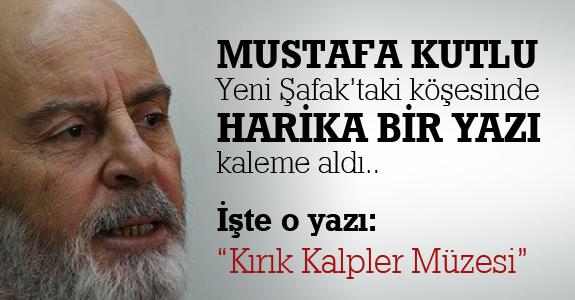Mustafa Kutlu'dan harika bir yazı
