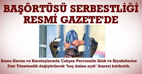 BAŞÖRTÜSÜ SERBESTLİĞİ RESMİ GAZETE'DE