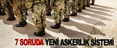 7 Soruda Yeni Askerlik Sistemi
