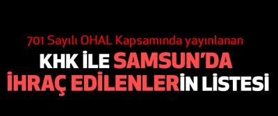 701 Sayılı KHK ile Samsun'da ihraç edilenlerin listesi
