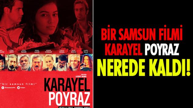 BİR SAMSUN FİLMİ KARAYEL POYRAZ NEREDE KALDI!