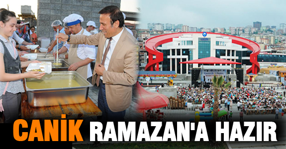 CANİK RAMAZAN'A HAZIR