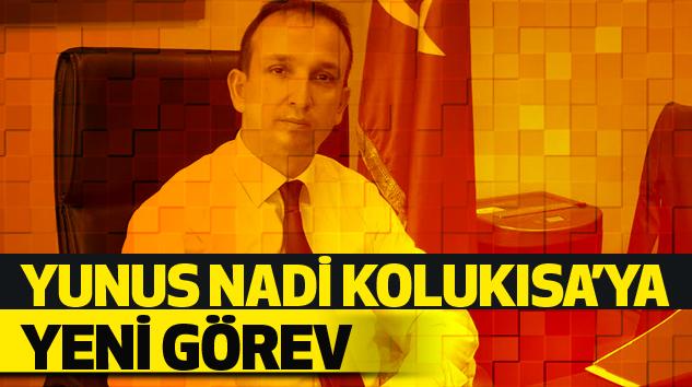 Yunus Nadi Kolukısa'ya Yeni Görev...