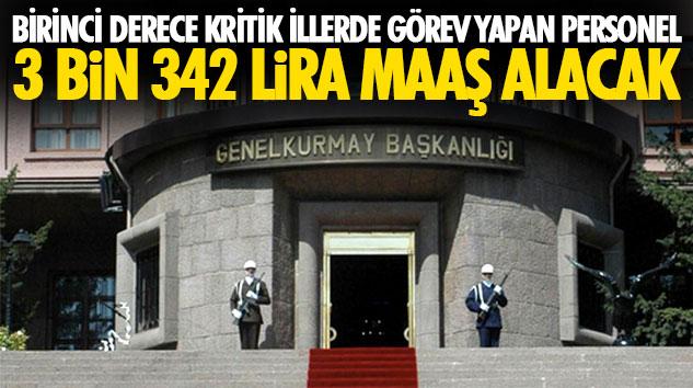 Birinci Derece Kritik İllerde Görev Yapan Personel 3 Bin 342 Lira Maaş Alacak