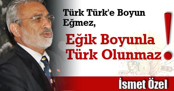 Türk Türk'e Boyun Eğmez, Eğik Boyunla Türk Olunmaz
