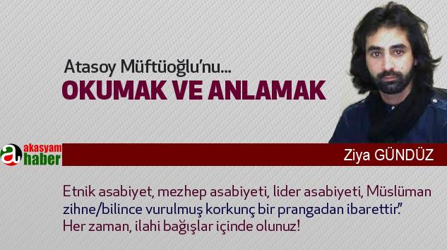 Atasoy Müftüoğlu'nu Okumak Ve Anlamak...
