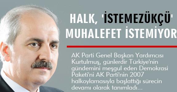 HALK, 'İSTEMEZÜKÇÜ' MUHALEFET İSTEMİYOR