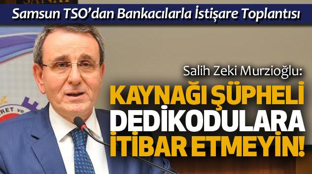 Salih Zeki Murzioğlu: Kaynağı Şüpheli Dedikodulara İtibar Etmeyin!