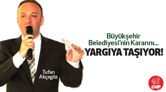 Büyükşehir belediyesi'nin kararını yargıya taşıyor..!