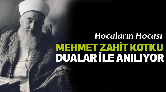 Hocaların Hocası Mehmet Zahit Kotku Dualar İle Anılıyor