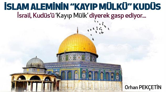"""İslam Aleminin """"Kayıp Mülkü"""" Kudüs.."""