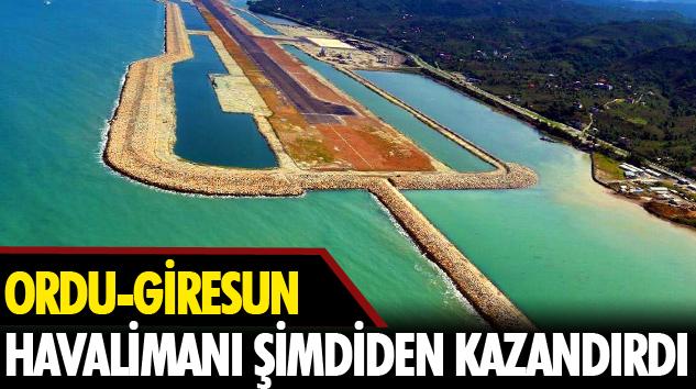 Ordu-Giresun Havalimanı Şimdiden Kazandırdı