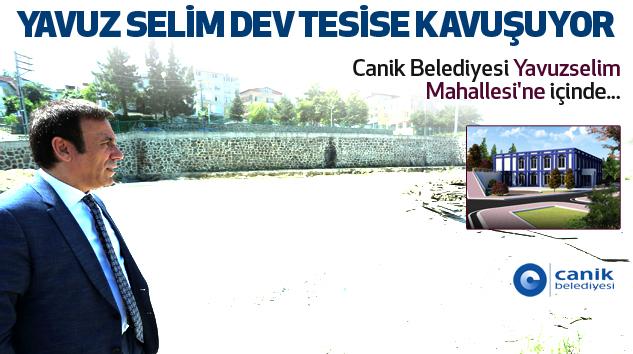 Yavuz Selim Dev Tesise Kavuşuyor...
