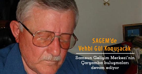 SAGEM'de Vehbi Gül Konuşacak