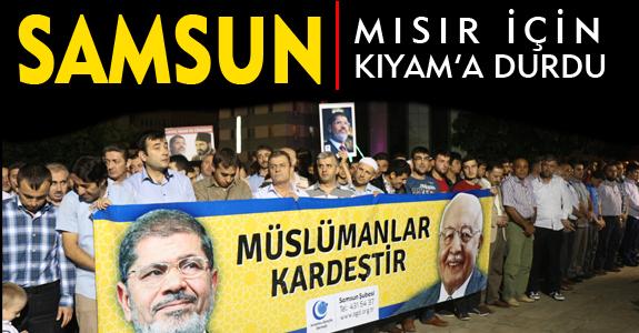 """"""" SAMSUN, MISIR İÇİN KIYAM'A DURDU"""""""