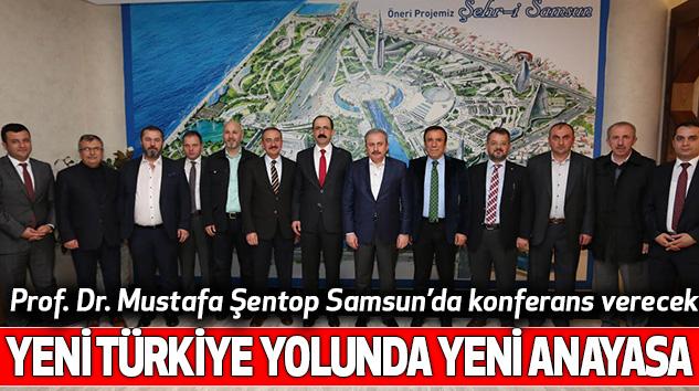 Samsun'da Yeni Türkiye Yolunda Yeni Anayasa konferansı düzenlenecek