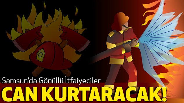 Samsun'da Gönüllü İtfaiyeciler Can Kurtaracak!