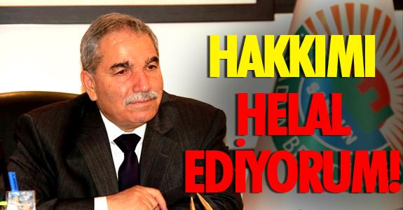 HAKKIMI HELAL EDİYORUM!