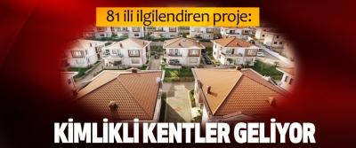 81 ili ilgilendiren proje: Kimlikli Kentler Geliyor