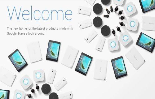 Google cihazlarını artık 'Google Store' web mağazasından satın alacaksınız!