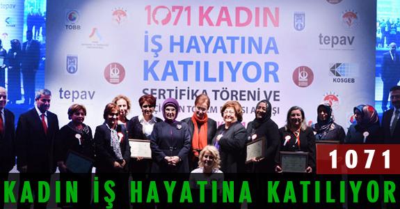 1071 KADIN İŞ HAYATINA KATILIYOR