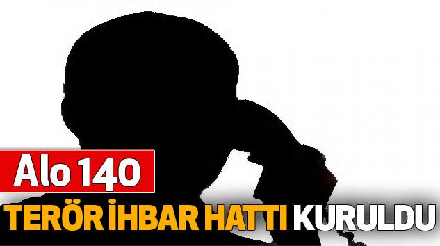 Alo 140 Terör İhbar Hattı Kuruldu