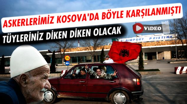 Türk askerlerinin Kosova'da karşılanmasının görüntüleri yayınlandı